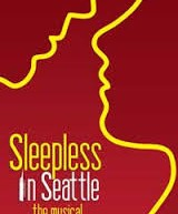 PASADENA PLAYHOUSE WELCOMES SLEEPLESS IN SEATTLE